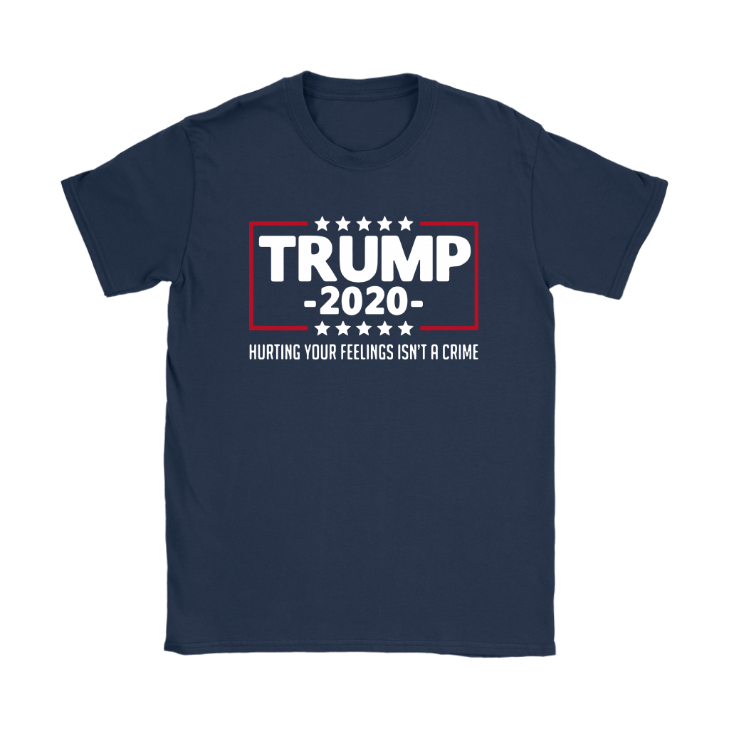 President Trump 2020 Hurting Your Feeling Isn't A Crime Shirts 10