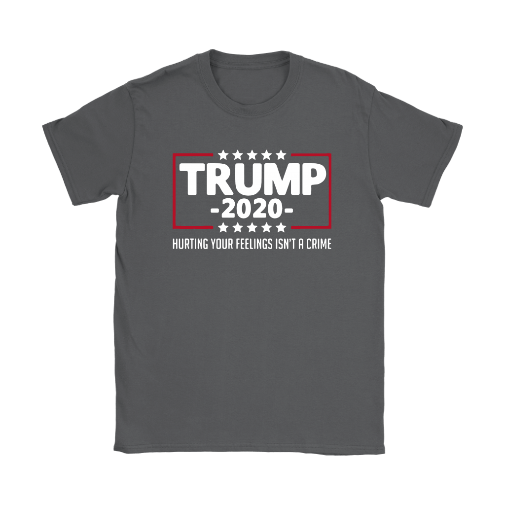 President Trump 2020 Hurting Your Feeling Isn't A Crime Shirts 9
