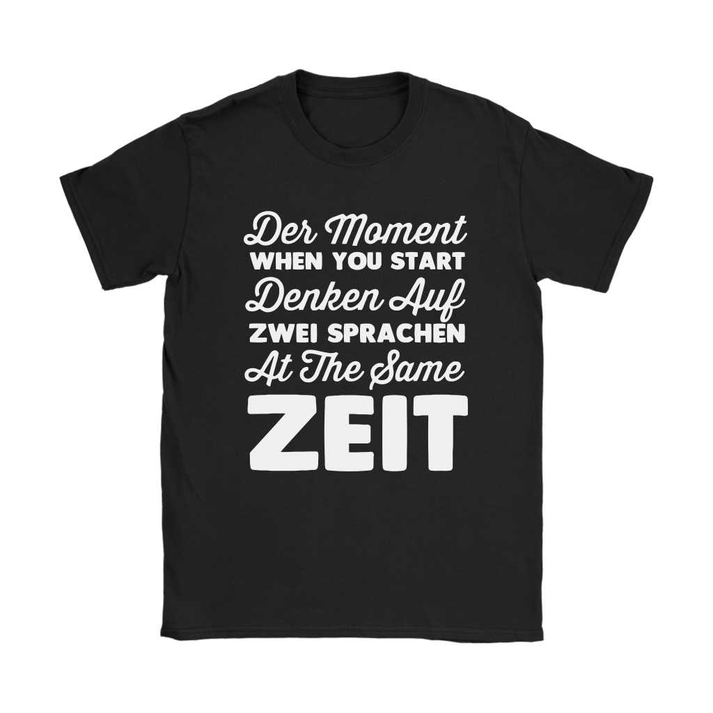 Der Moment When You Start Denken Auf Zwei Sprachen Shirts 8