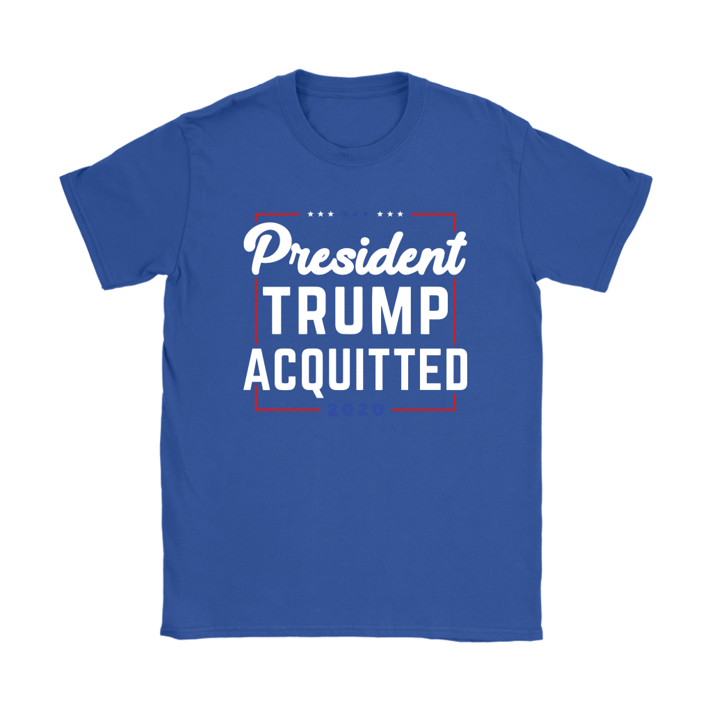 President Trump Acquitted 2020 Donald Trump For President Shirts 13