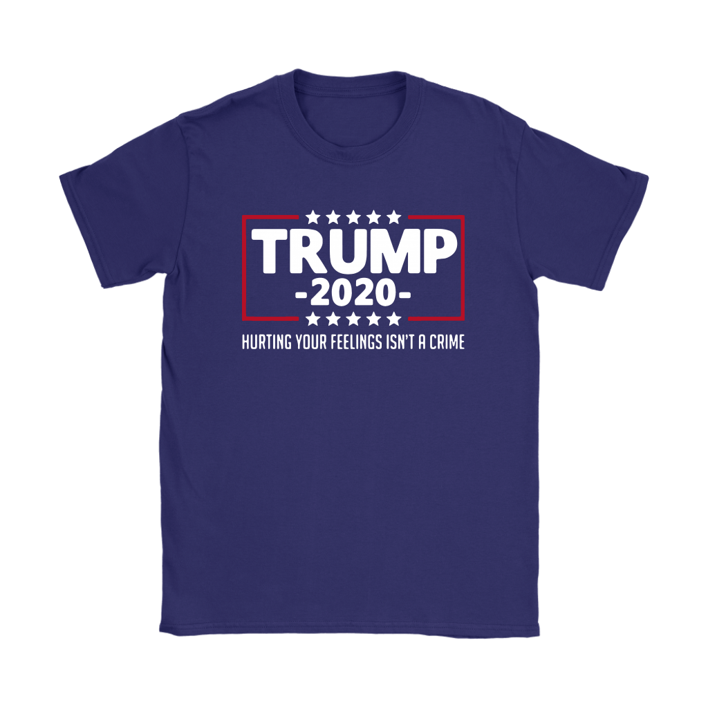 President Trump 2020 Hurting Your Feeling Isn't A Crime Shirts 11