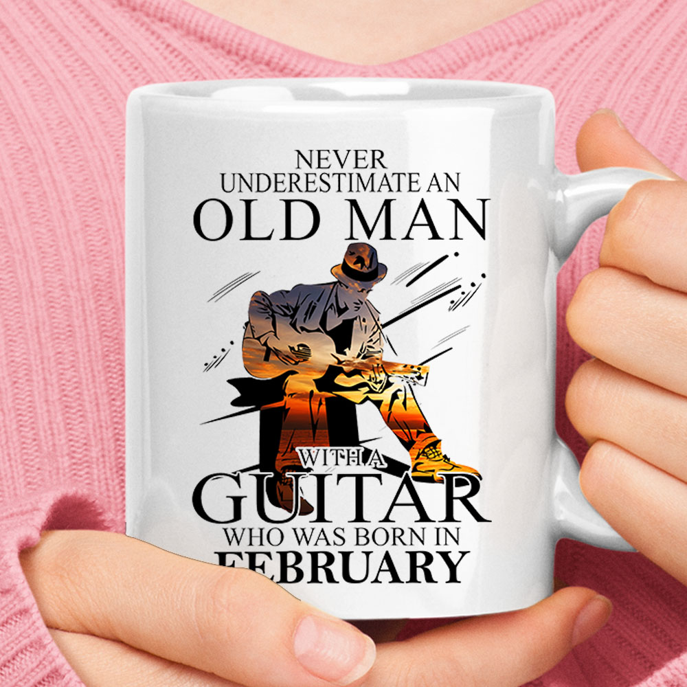 Never Underestimate An Old Man With A Guitar Born In February Mug 1