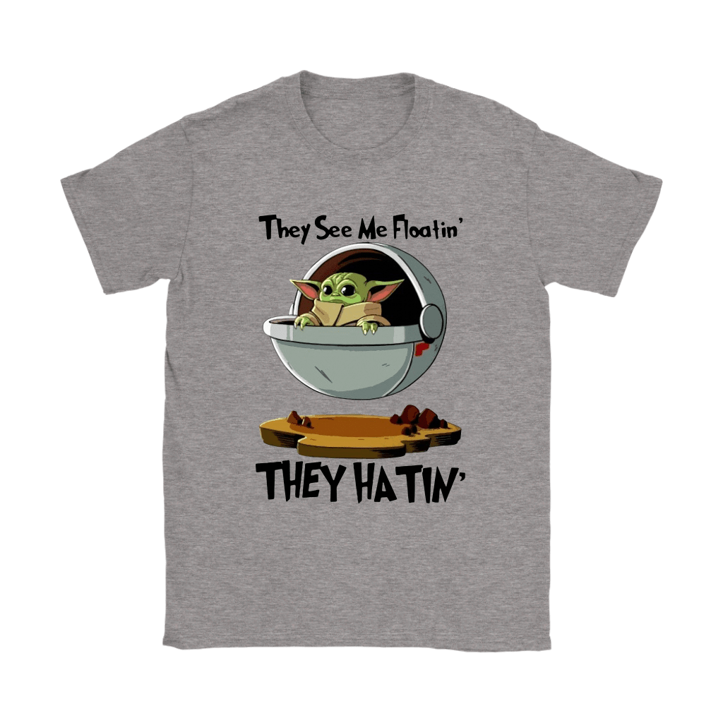 They See Me Floatin' They Hatin' Baby Yoda Shirts 3