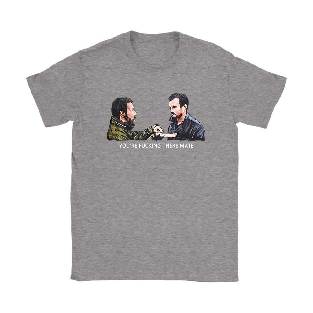 You're Fucking There Mate Dead Man's Shoes Shirts 13