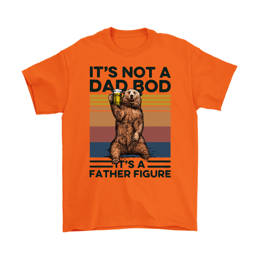 It's Not A Dad Bod It's A Father Figure Daddy Bear Beer Shirts 6