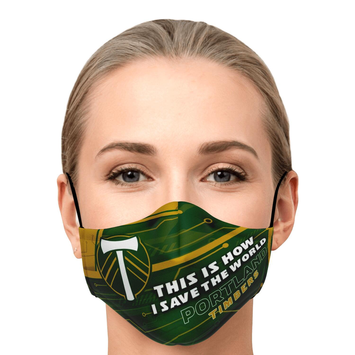 This Is How I Save The World Portland Timbers Face Masks 1