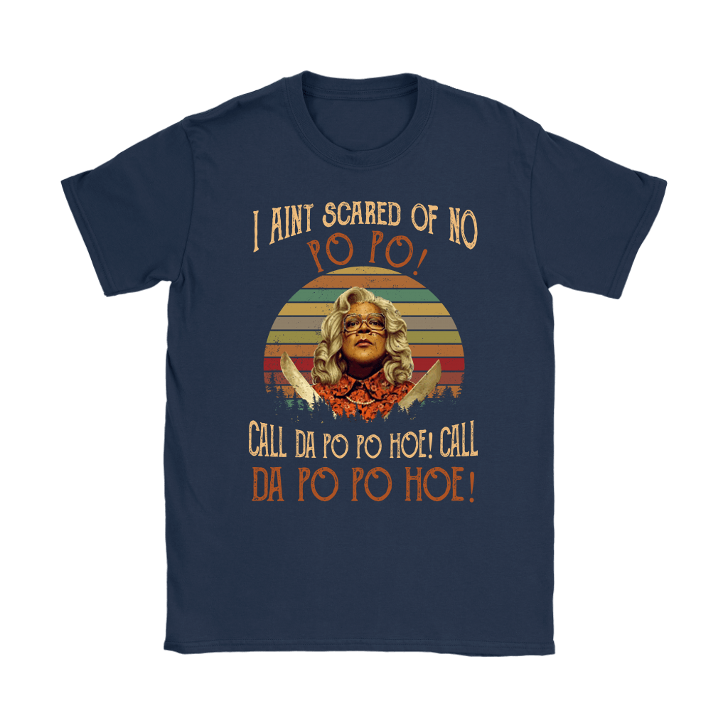 I Ain't Scared Of No Popo Call The Popo Hoe Shirts 6