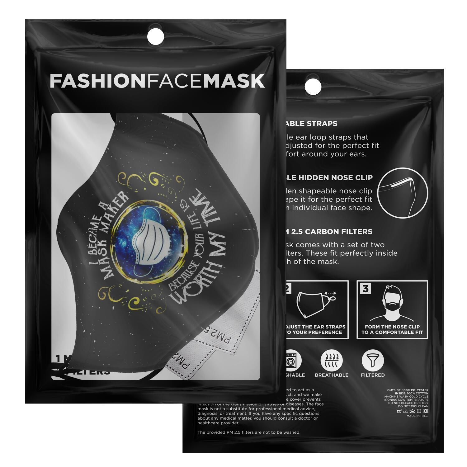 I Became A Mask Maker Because Your Life Is Worth My Time Face Mask 2