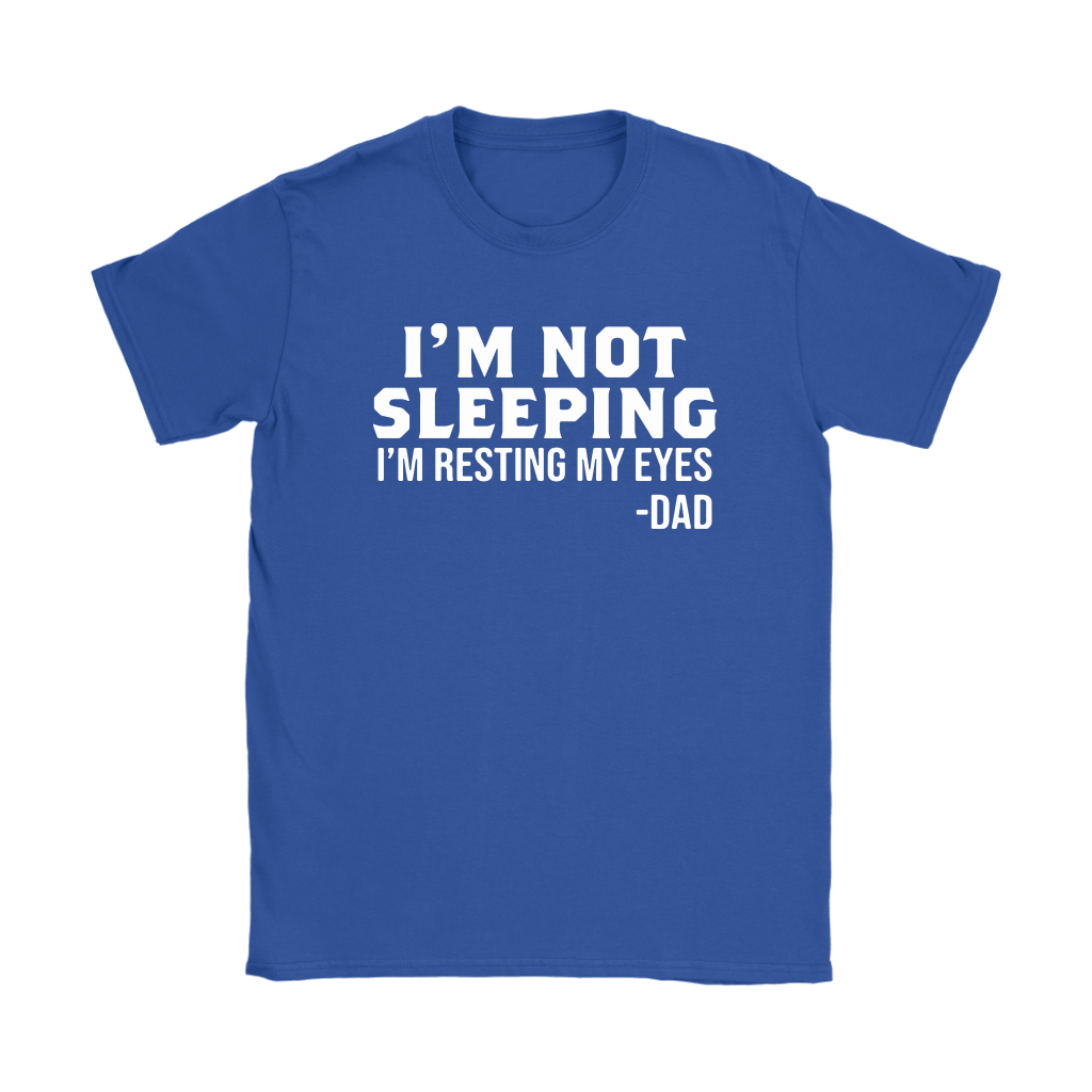 I'm Not Sleeping Funny Gifts For Dad Shirts 10