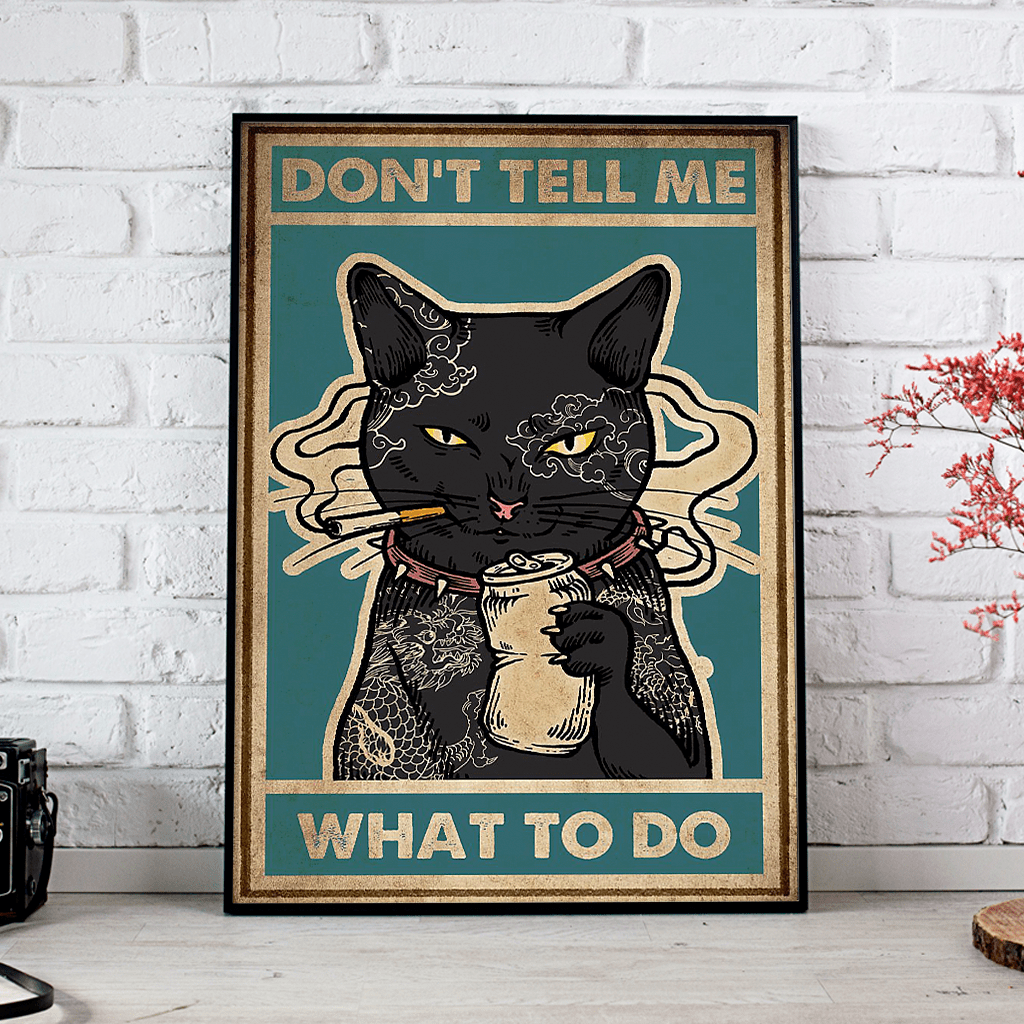 Don't Tell Me What To Do Black Cat Tattoo Posters Poster 1