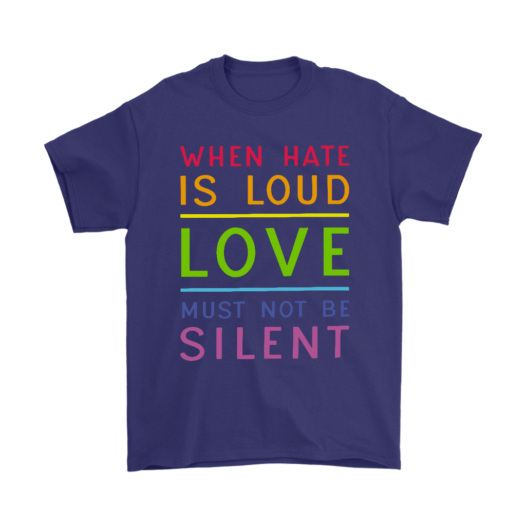When Hate Is Loud Love Must Not Be Silent Shirts 3