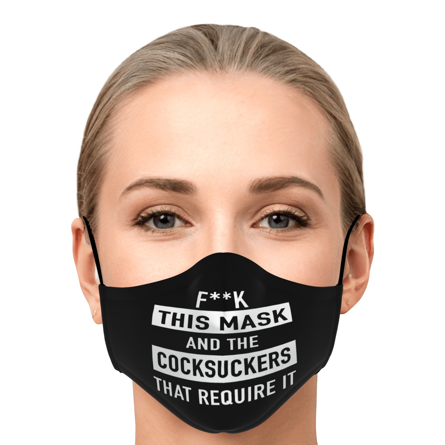 Fuck This Mask And The Cocksuckers That Require It Face Mask 1