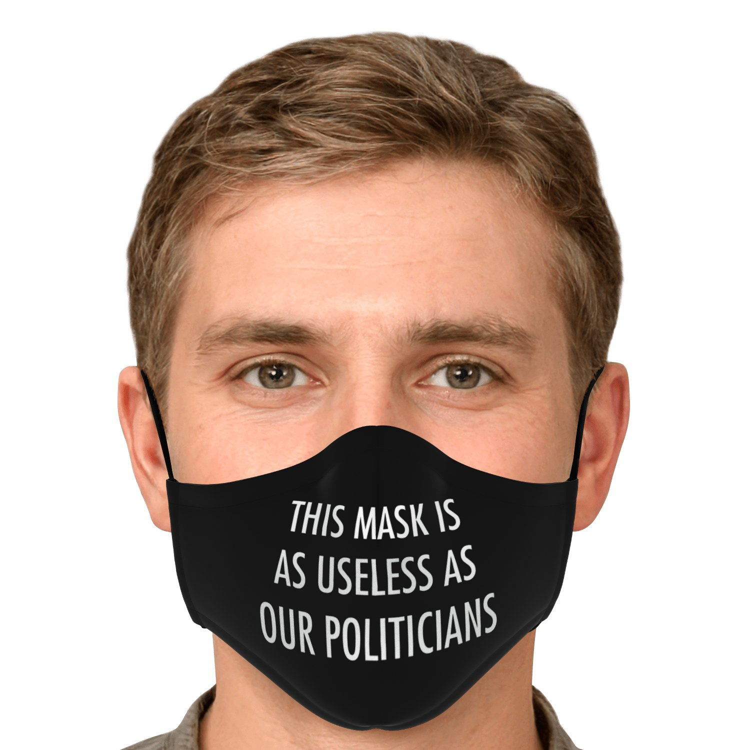 This Mask Is As Useless As Our Politicians Face Mask 5