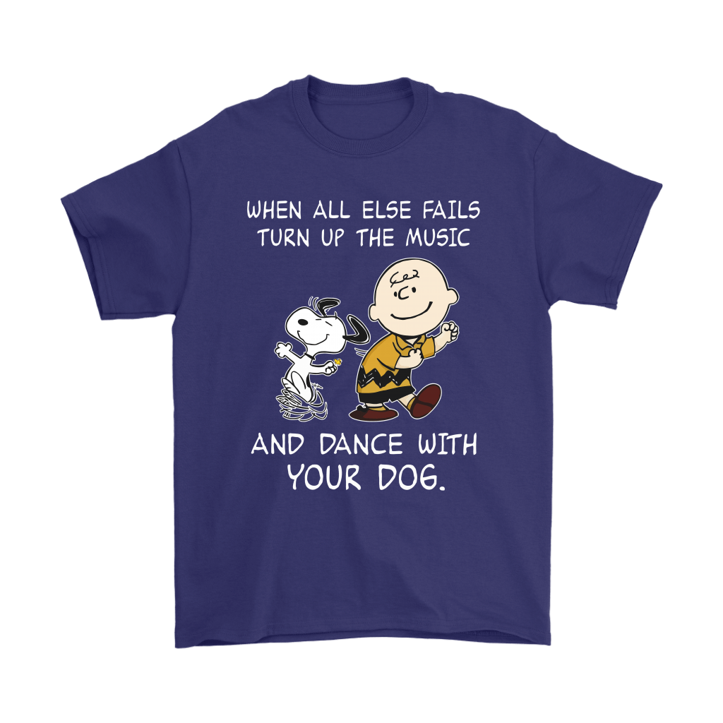When All Else Fails Turn Up The Music And Dance With Your Dog Snoopy Shirts 4