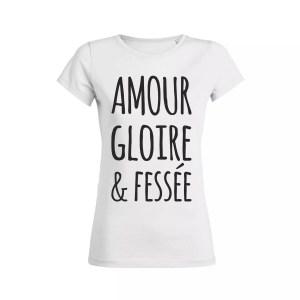 Teeshirt Femme - Amour Gloire & Fessée