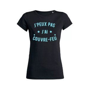 Teeshirt Femme - J'peux Pas J'ai Couvre Feu