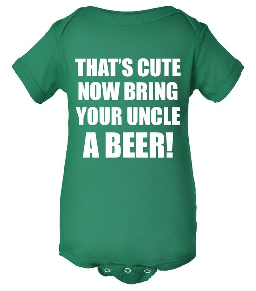That's Cute Now Bring Your Uncle a Beer! Baby Bodysuit, Funny Baby Clothes