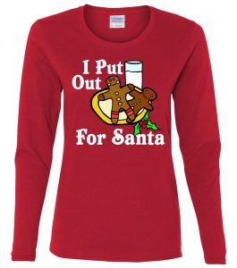 I Put Out For Santa Cookies and Milk Ladies Missy Fit Long Sleeve Shirt