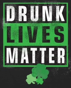 Drunk Lives Matter Clover Baseball Sleeve Shirt