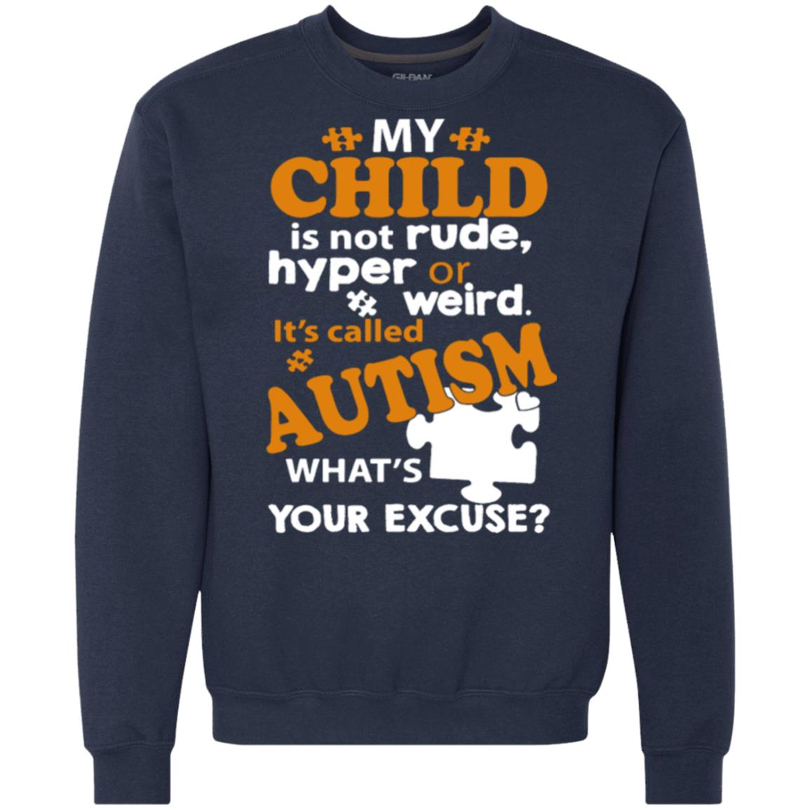 fcd5f0240 Autism My Child Is Not Rude Hyper Or Weird T shirts Hoodies, Sweatshirts