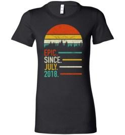 $19.95 – Retro Vintage Birthday Custom Tee Shirts Epic Since July 2018 Lady T-Shirt
