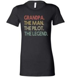 $19.95 – Funny Dad Shirts Grandpa The Man The Pilot The Legend Lady T-Shirt