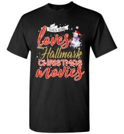 $18.95 – Funny Christmas Shirts: This girl loves hallmark Christmas movies T-Shirt