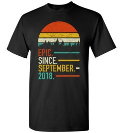 $18.95 – Retro Vintage Birthday Custom Tee Shirts Epic Since September 2018 T-Shirt