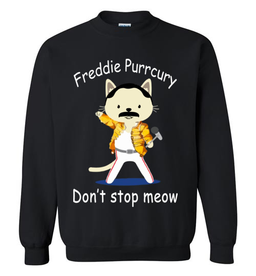 $29.95 - Funny Freddie Purrcury Don't Stop Meow Sweatshirt
