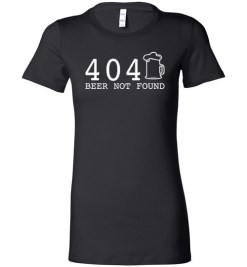 $19.95 - 404 Beer Not Found T-Shirts Funny St. Patricks Day Troll Gift Lady T-Shirt
