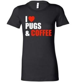 $19.95 – Pug Dog Owners Gift I Love Coffee & Pugs Lady T-Shirt