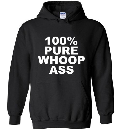 $32.95 – 100% Pure Whoop Ass Funny Hoodie