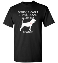 $18.95 – Sorry, I Can't. I Have Plans With My Beagle Dog Funny Dog Tee Shirts T-Shirt