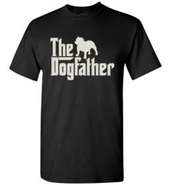 $18.95 – The Dogfather Bulldog Shirts Funny Dog Dad T-Shirt