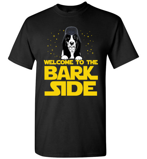 Welcome to the Bark Side of Basset Hound Shirts Funny Star Wars Gift