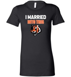 $19.95 – I Married Into This Cincinnati Bengals Funny Football NFL Lady T-Shirt