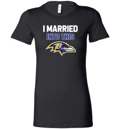 $19.95 – I Married Into This Baltimore Ravens Funny Football NFL Lady T-Shirt