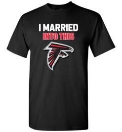 $18.95 – I Married Into This Atlanta Falcons Funny Football NFL T-Shirt