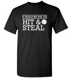 $18.95 – Teach My Kids To Hit Funny Baseball Mom, Baseball Dad T-Shirt