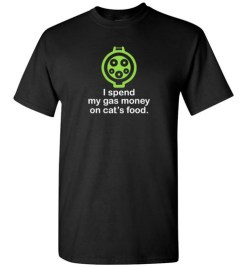 $18.95 – I Spend My Gas Money on Cat's Food T-Shirts EV Funny Gift T-Shirt