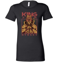 $19.95 – King of The Street Funny Lifestyle Lady T-Shirt