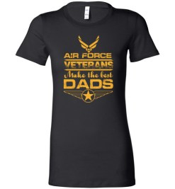 $19.95 – Air Force Veterans Make the Best Dads T-Shirts Funny Veteran Father Gift Lady T-Shirt