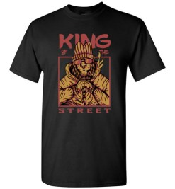 $18.95 – King of The Street Funny Lifestyle T-Shirt