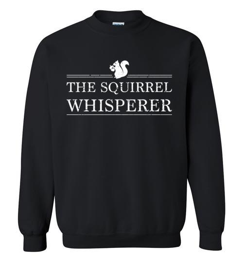 $29.95 – The Squirrel Whisperer Funny Sweatshirt