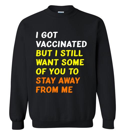 $29.95 – Got Vaccinated Funny Vaccine Humor Joke Social Distancing funny Sweatshirt
