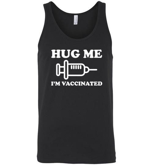 $24.95 – Hug me I'm Vaccinated Funny Unisex Tank