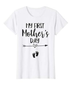 My First Mother Day Shirt - First Mothers Day Shirt