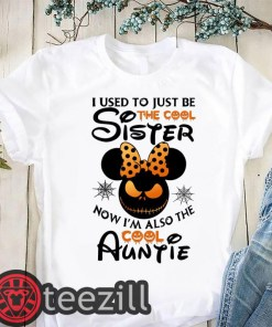 Halloween I use to just be the cool sister now I'm also the cool auntie minnie shirts
