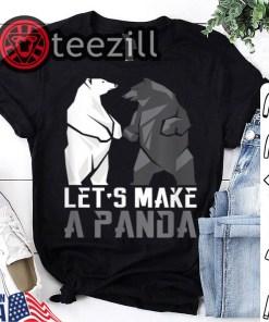 Let's Make A Panda T Shirt
