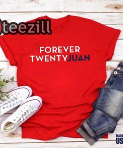 ForeverTwentyJuan Shirt Forever Twenty Juan TShirt